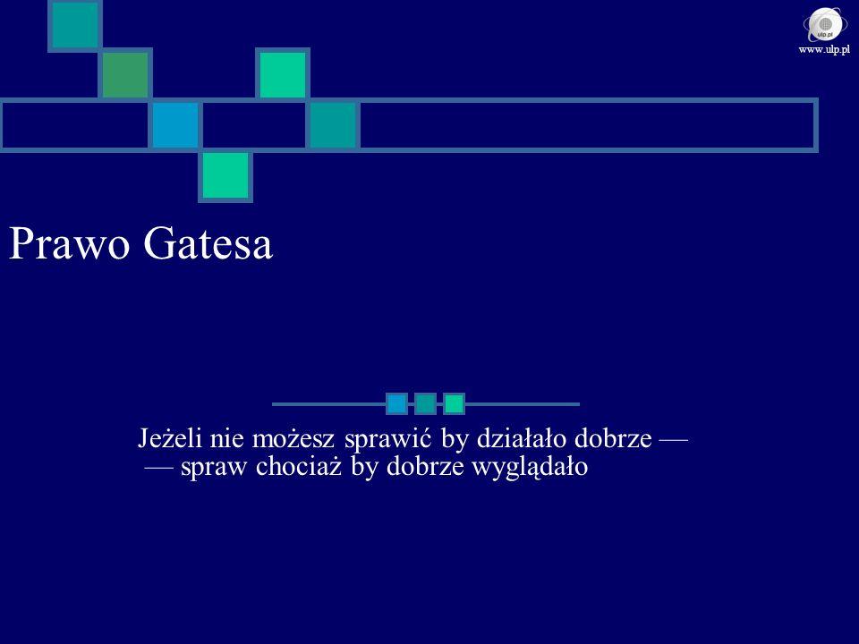 www.ulp.pl Prawo Gatesa.