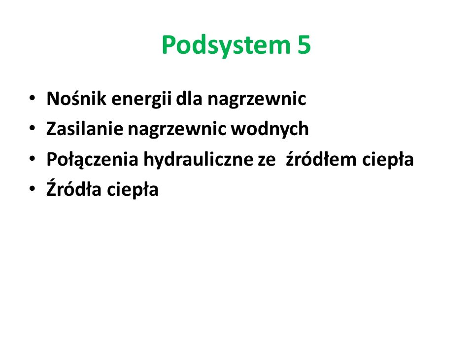 Podsystem 5 Nośnik energii dla nagrzewnic Zasilanie nagrzewnic wodnych