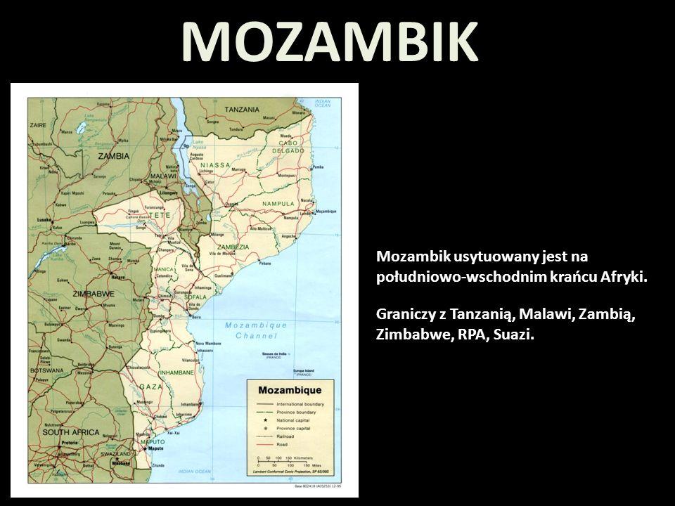 MOZAMBIK Mozambik usytuowany jest na południowo-wschodnim krańcu Afryki.