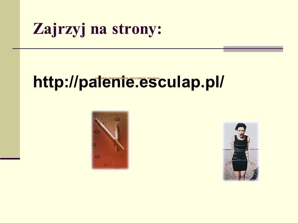 Zajrzyj na strony: http://palenie.esculap.pl/