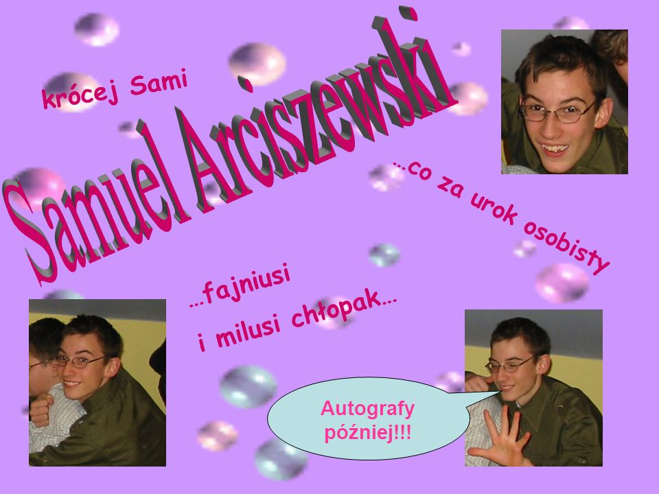 Samuel Arciszewski krócej Sami …fajniusi i milusi chłopak…