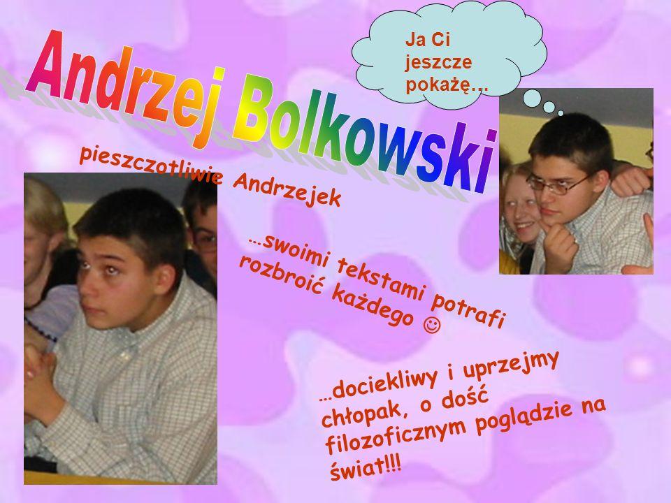 Andrzej Bolkowski pieszczotliwie Andrzejek