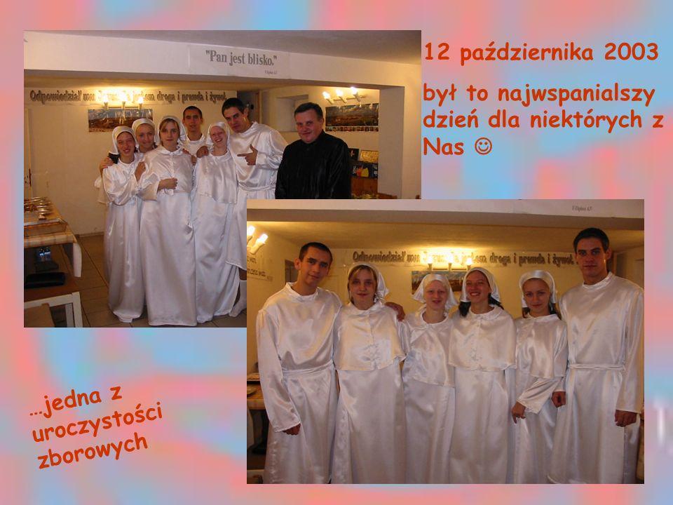 12 października 2003 był to najwspanialszy dzień dla niektórych z Nas  …jedna z uroczystości zborowych.