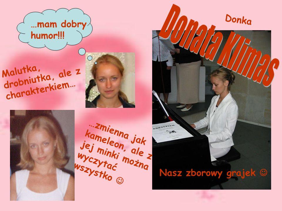 Donata Klimas Donka …mam dobry humor!!!