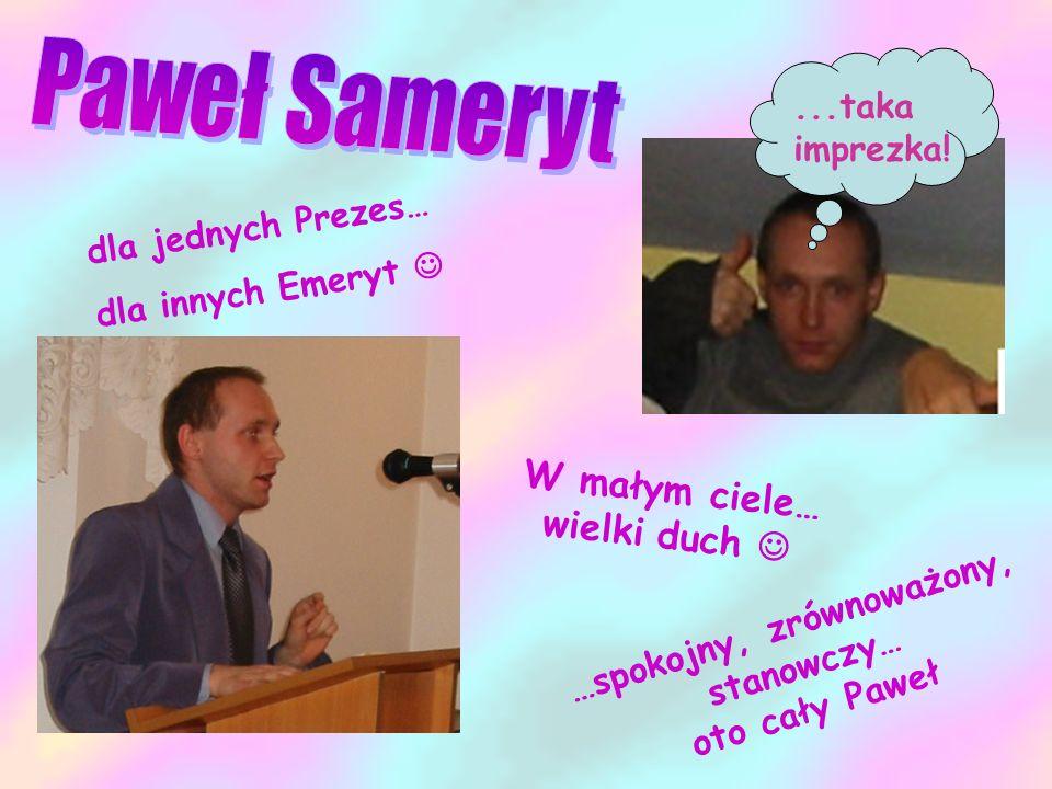 Paweł Sameryt W małym ciele… wielki duch 