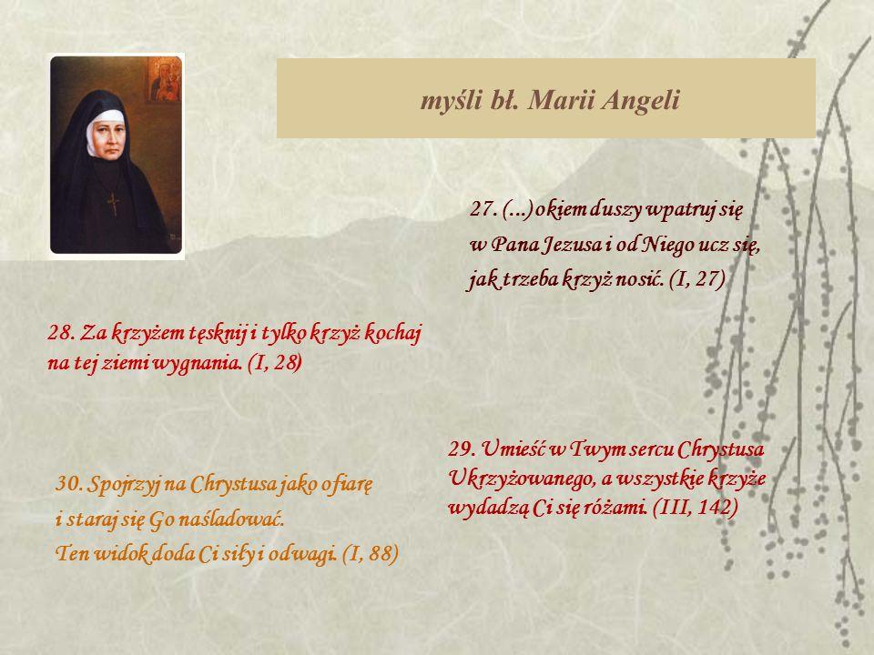 myśli bł. Marii Angeli 27. (...) okiem duszy wpatruj się