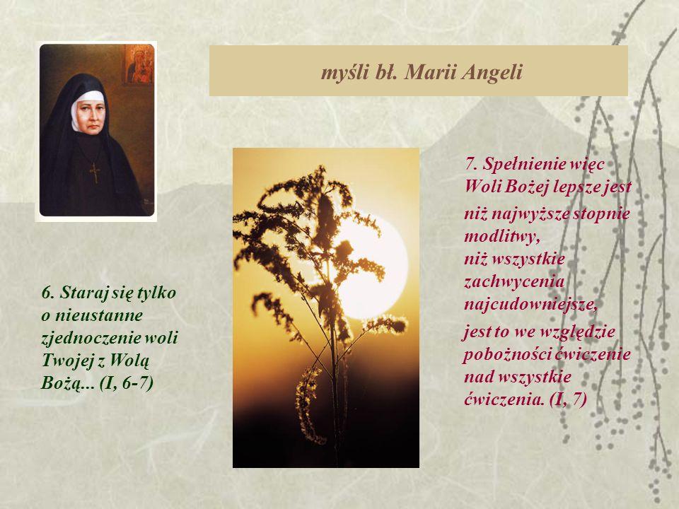 myśli bł. Marii Angeli 7. Spełnienie więc Woli Bożej lepsze jest