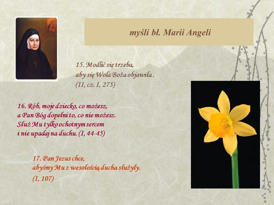 myśli bł. Marii Angeli 15. Modlić się trzeba,