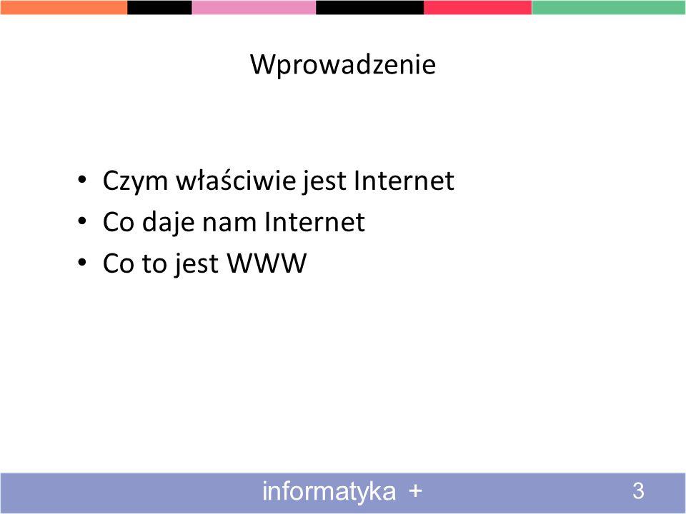 Czym właściwie jest Internet Co daje nam Internet Co to jest WWW