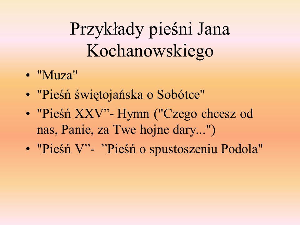 Przykłady pieśni Jana Kochanowskiego