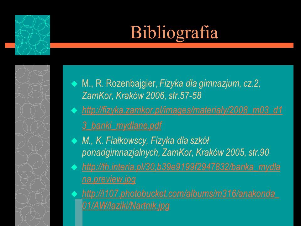Bibliografia M., R. Rozenbajgier, Fizyka dla gimnazjum, cz.2, ZamKor, Kraków 2006, str.57-58.