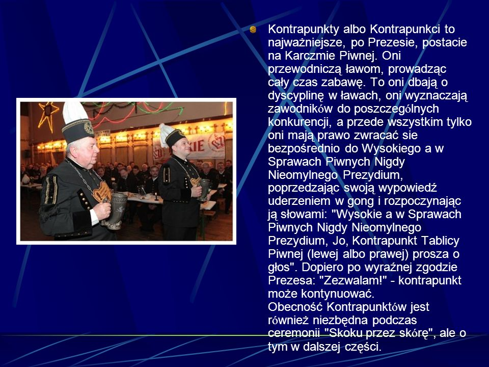 Kontrapunkty albo Kontrapunkci to najważniejsze, po Prezesie, postacie na Karczmie Piwnej.