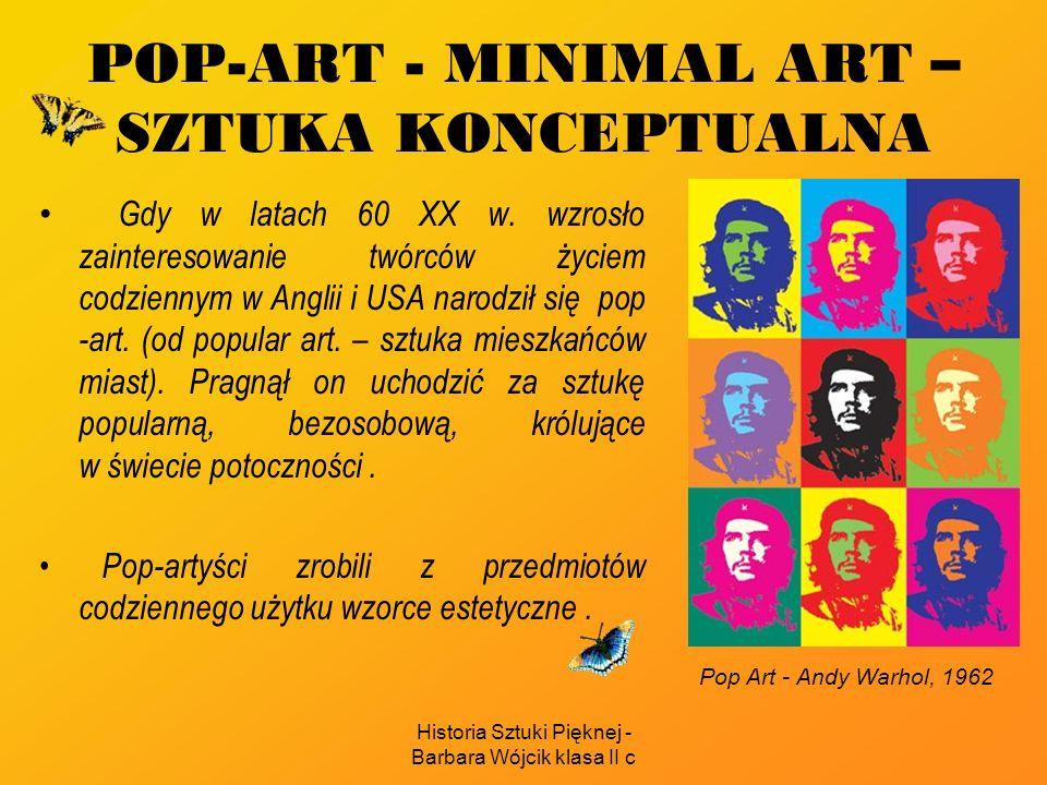 POP-ART - MINIMAL ART – SZTUKA KONCEPTUALNA