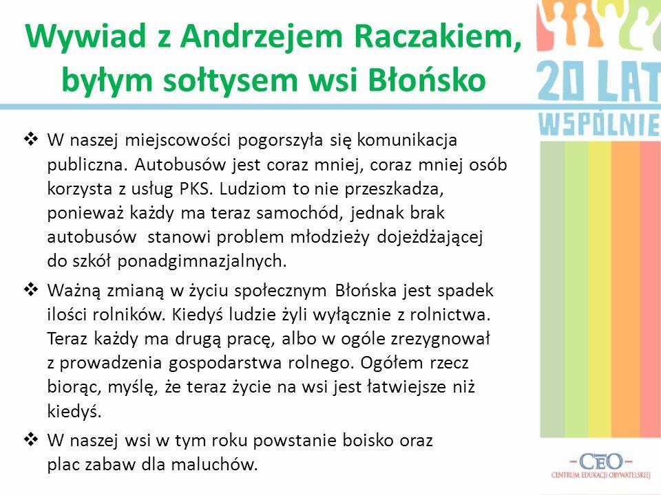 Wywiad z Andrzejem Raczakiem, byłym sołtysem wsi Błońsko