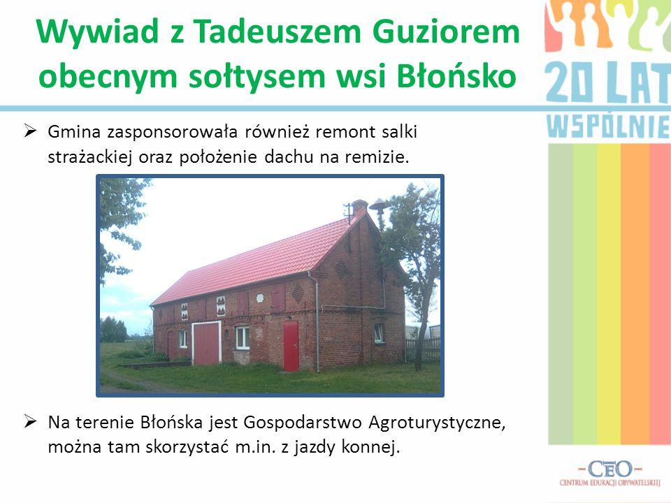Wywiad z Tadeuszem Guziorem obecnym sołtysem wsi Błońsko