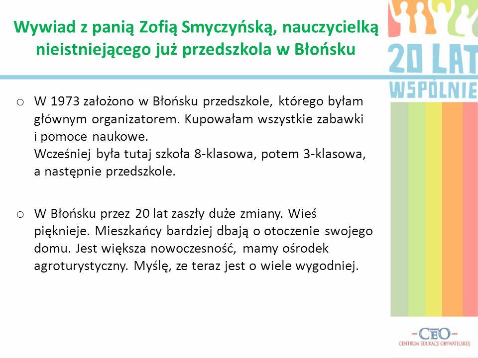 Wywiad z panią Zofią Smyczyńską, nauczycielką nieistniejącego już przedszkola w Błońsku
