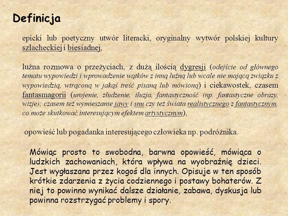 Definicja epicki lub poetyczny utwór literacki, oryginalny wytwór polskiej kultury szlacheckiej i biesiadnej,