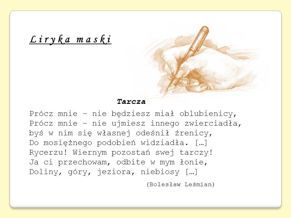 Liryka maski Tarcza Prócz mnie – nie będziesz miał oblubienicy,