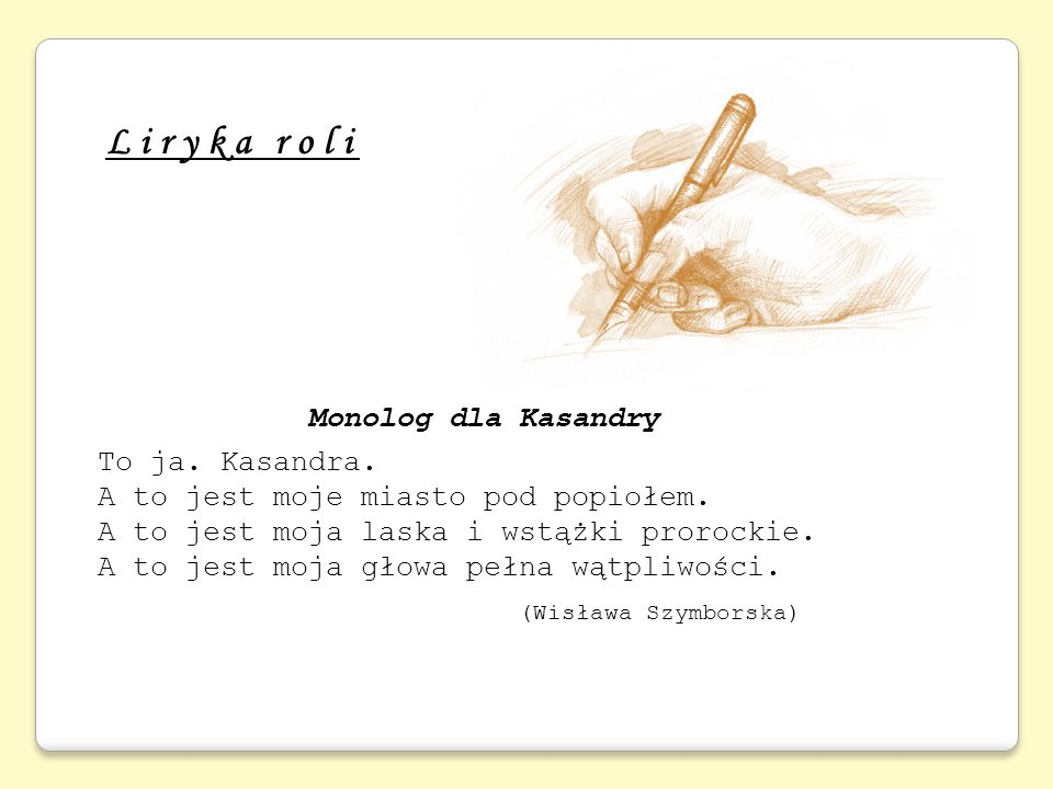 Liryka roli Monolog dla Kasandry To ja. Kasandra.