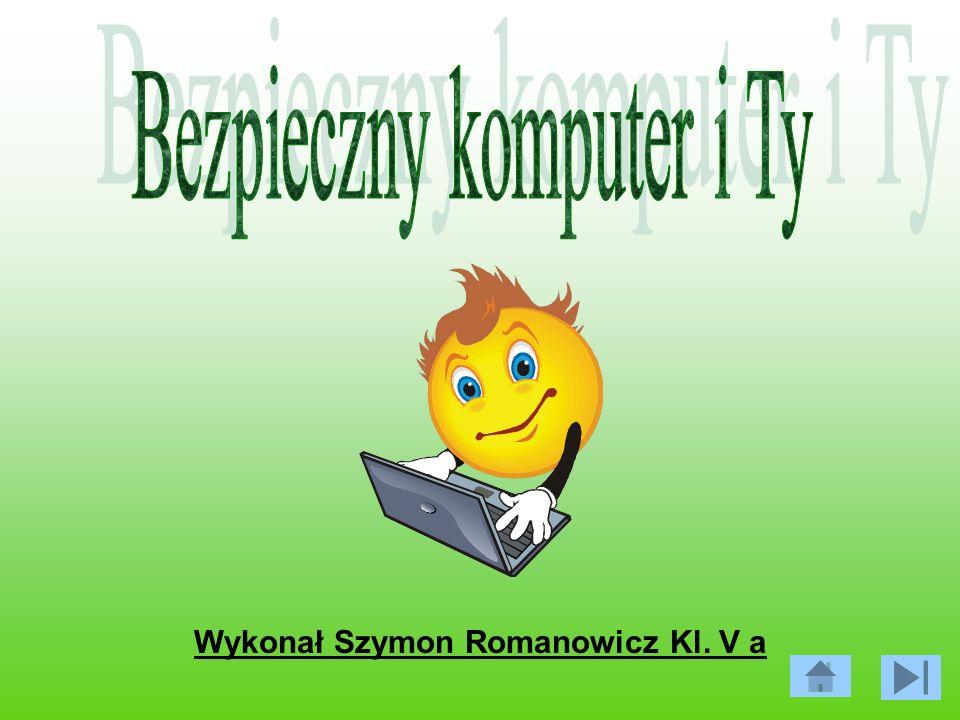 Wykonał Szymon Romanowicz Kl. V a