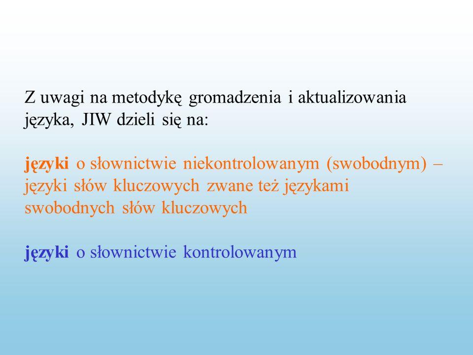 Z uwagi na metodykę gromadzenia i aktualizowania języka, JIW dzieli się na: