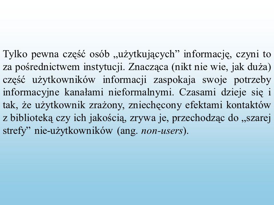 """Tylko pewna część osób """"użytkujących informację, czyni to za pośrednictwem instytucji."""