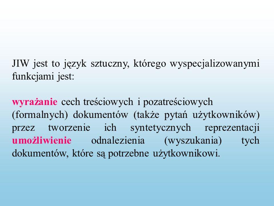 JIW jest to język sztuczny, którego wyspecjalizowanymi funkcjami jest: