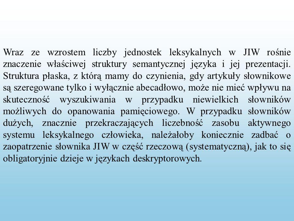 Wraz ze wzrostem liczby jednostek leksykalnych w JIW rośnie znaczenie właściwej struktury semantycznej języka i jej prezentacji.