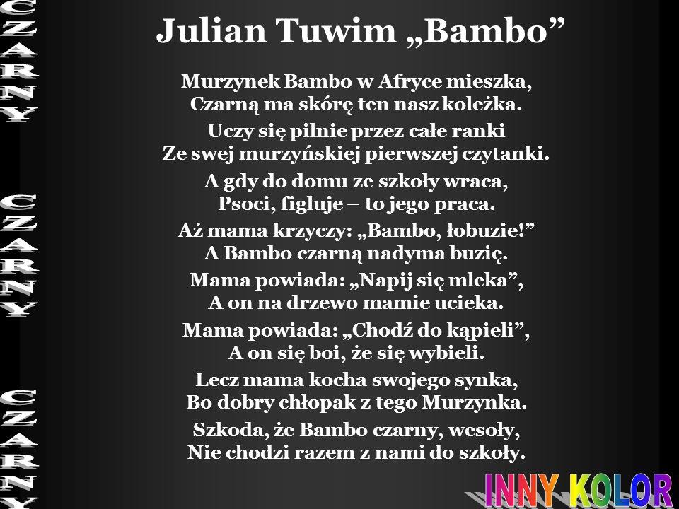 "Julian Tuwim ""Bambo CZARNY CZARNY CZARNY INNY KOLOR"
