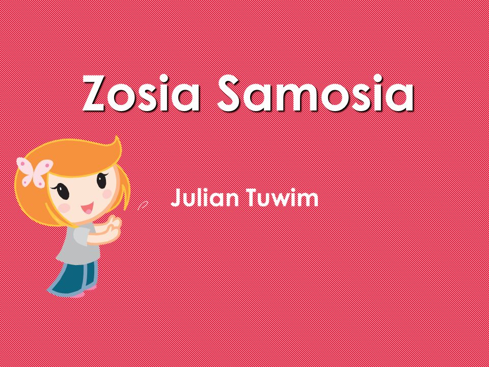 Zosia Samosia Julian Tuwim