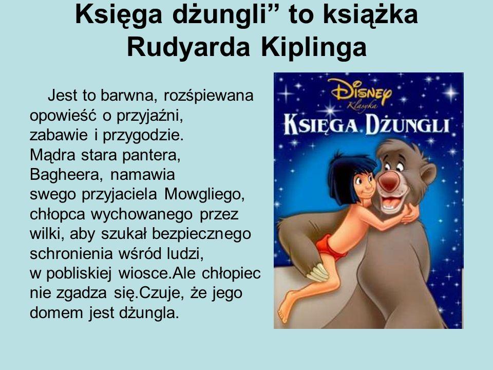 Księga dżungli to książka Rudyarda Kiplinga