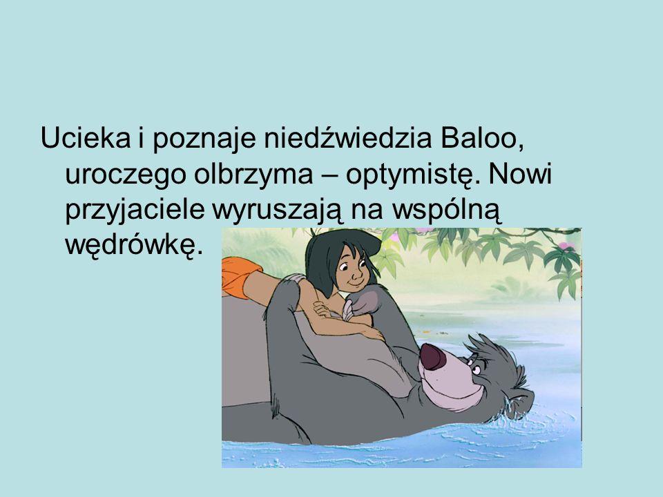 Ucieka i poznaje niedźwiedzia Baloo, uroczego olbrzyma – optymistę