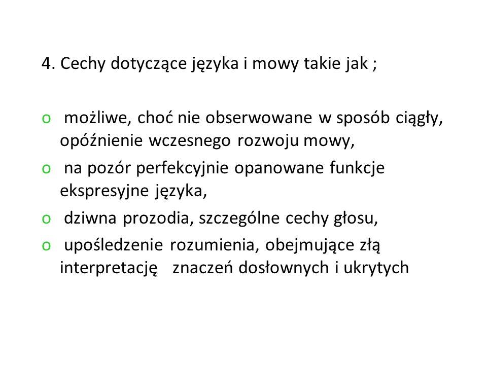 4. Cechy dotyczące języka i mowy takie jak ;