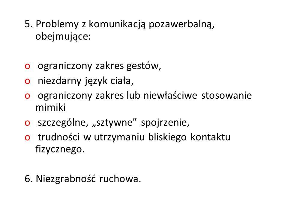 5. Problemy z komunikacją pozawerbalną, obejmujące:
