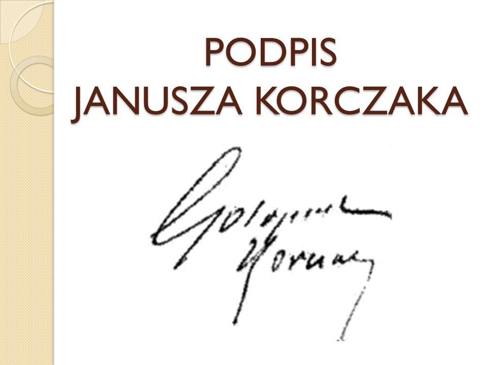 PODPIS JANUSZA KORCZAKA