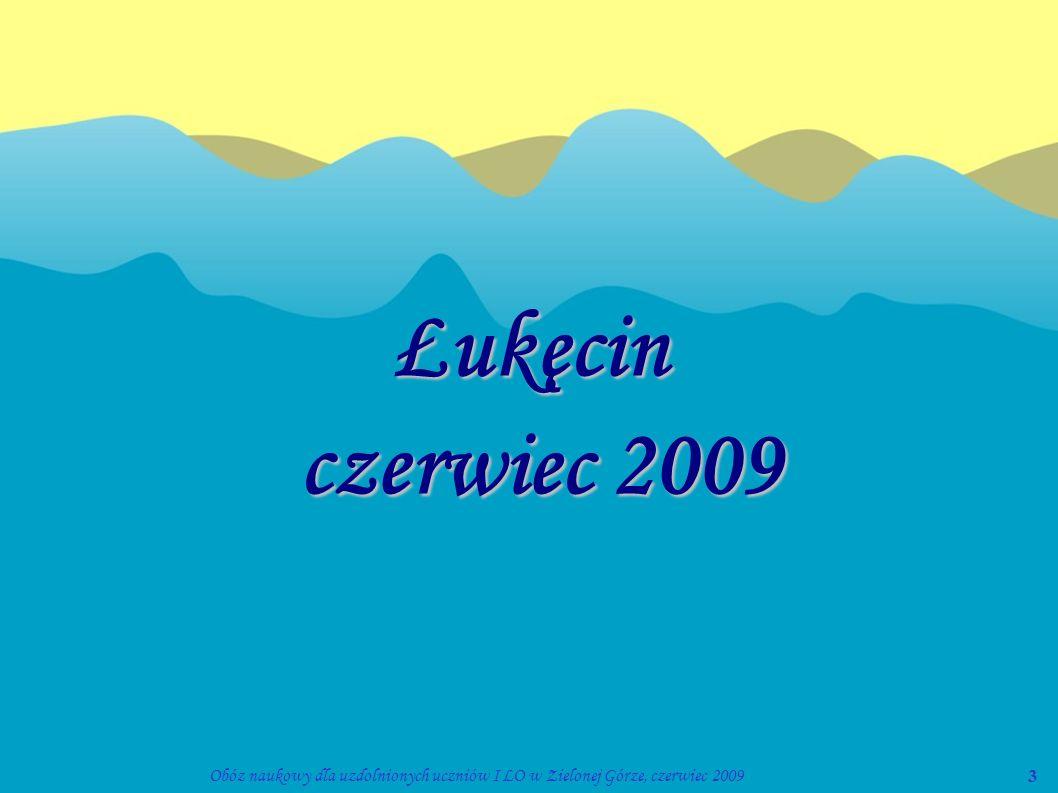 Łukęcin czerwiec 2009 Obóz naukowy dla uzdolnionych uczniów I LO w Zielonej Górze, czerwiec 2009