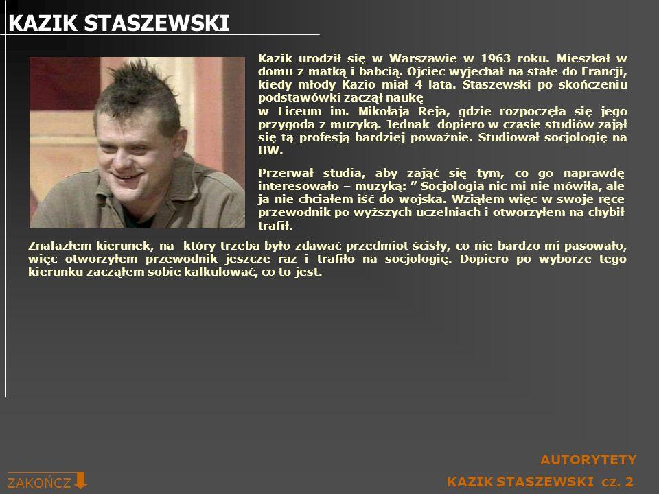 KAZIK STASZEWSKI AUTORYTETY ZAKOŃCZ KAZIK STASZEWSKI cz. 2