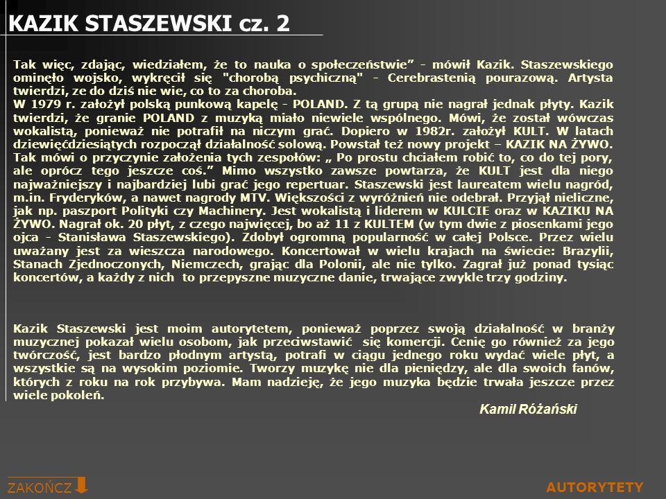 KAZIK STASZEWSKI cz. 2 ZAKOŃCZ AUTORYTETY