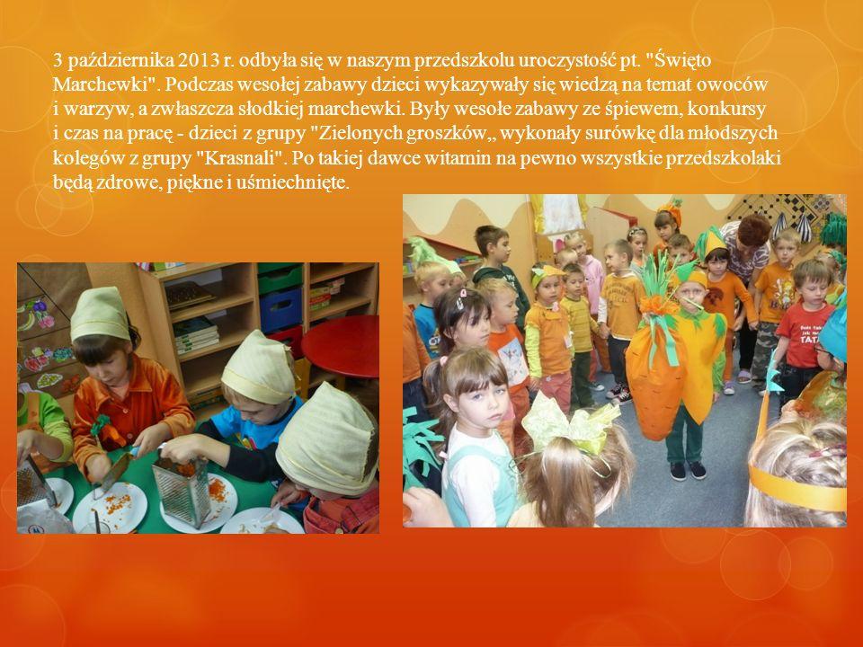 3 października 2013 r. odbyła się w naszym przedszkolu uroczystość pt