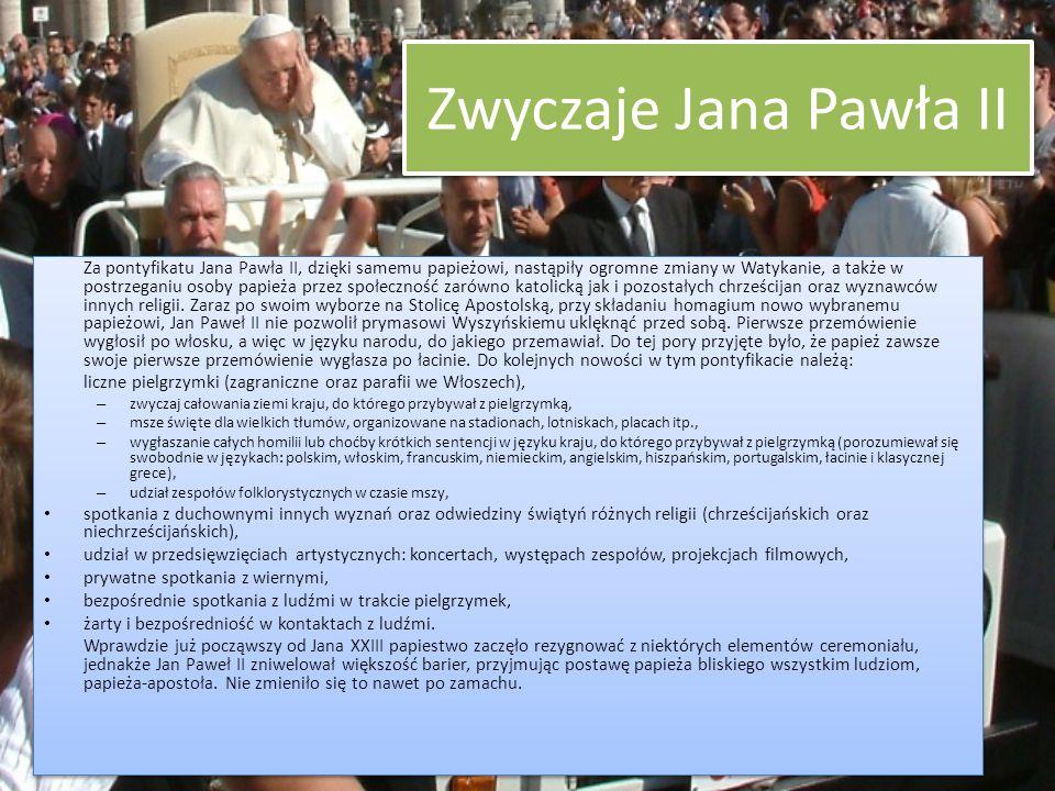 Zwyczaje Jana Pawła II