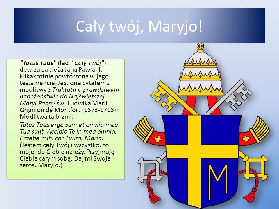 Cały twój, Maryjo!