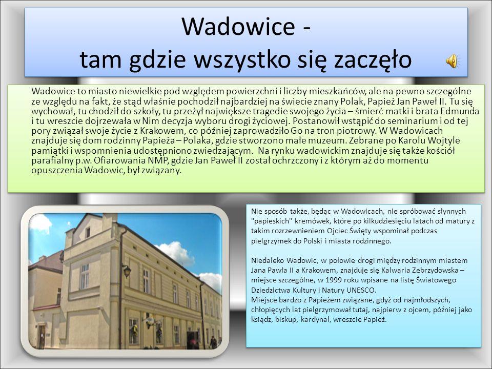 Wadowice - tam gdzie wszystko się zaczęło
