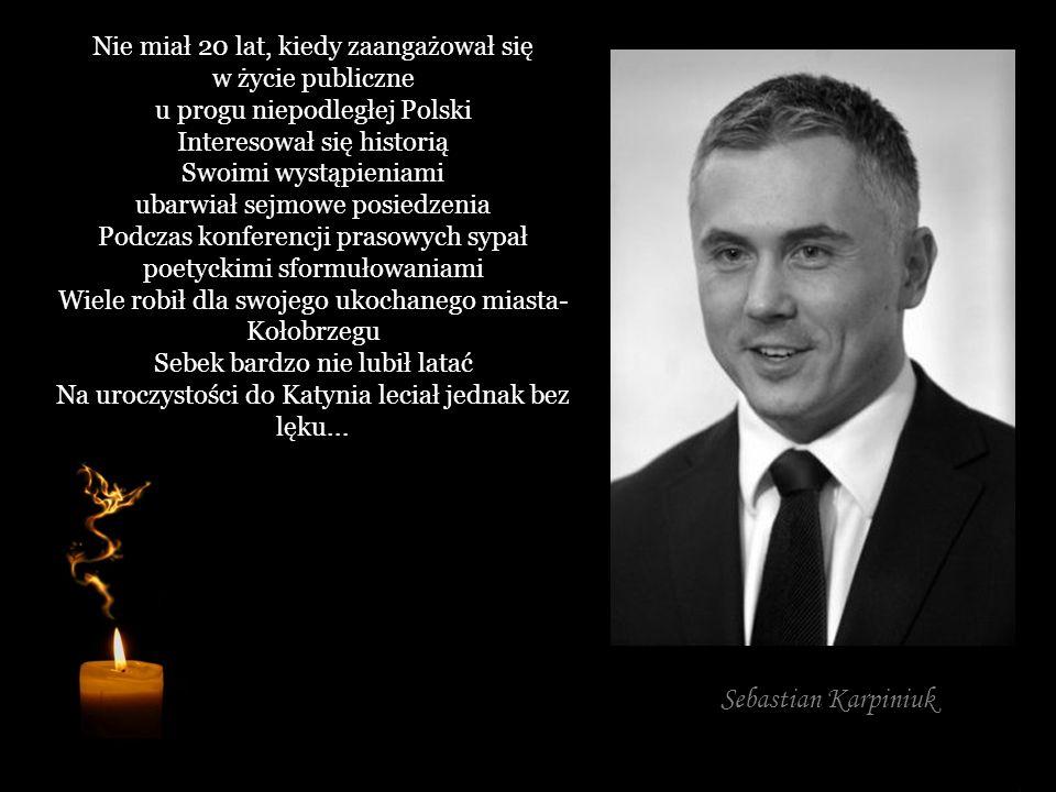 Sebastian Karpiniuk Nie miał 20 lat, kiedy zaangażował się