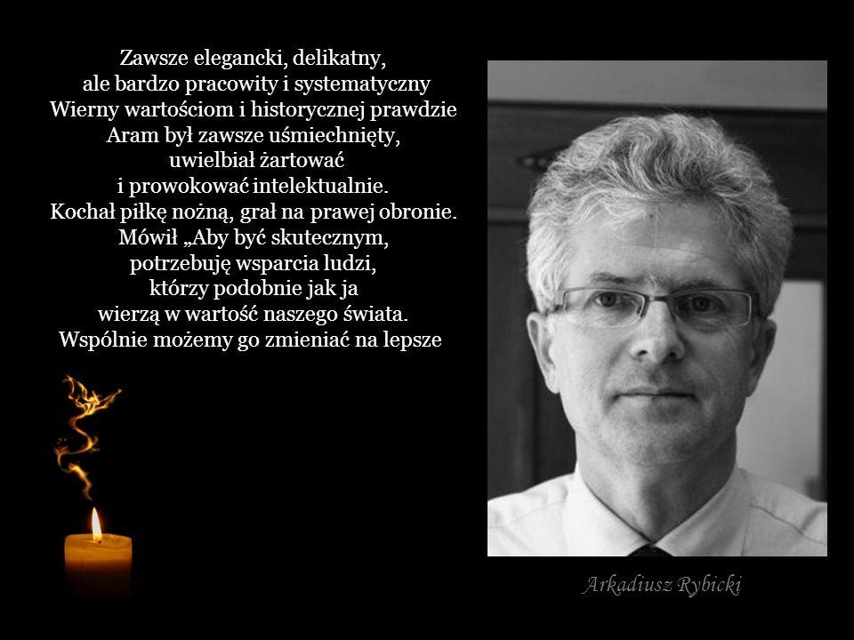 Arkadiusz Rybicki Zawsze elegancki, delikatny,
