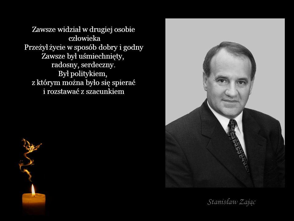 Stanisław Zając Zawsze widział w drugiej osobie człowieka