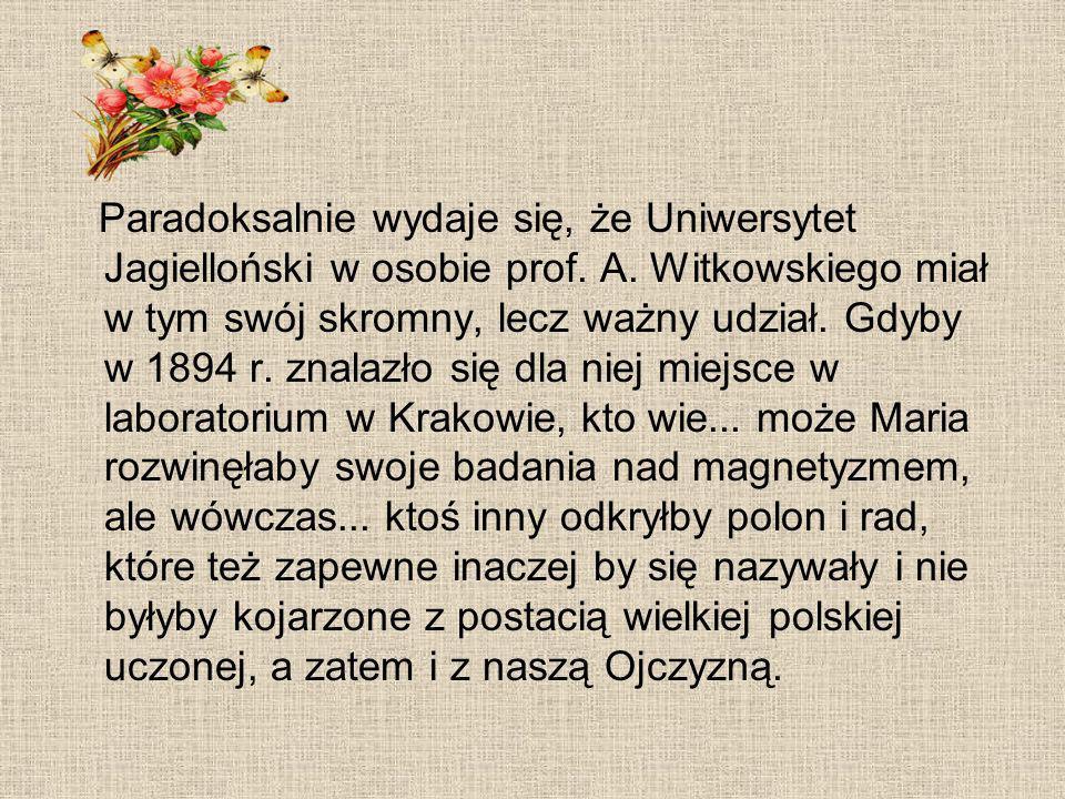 Paradoksalnie wydaje się, że Uniwersytet Jagielloński w osobie prof. A