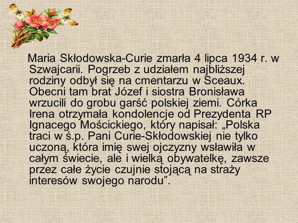 Maria Skłodowska-Curie zmarła 4 lipca 1934 r. w Szwajcarii