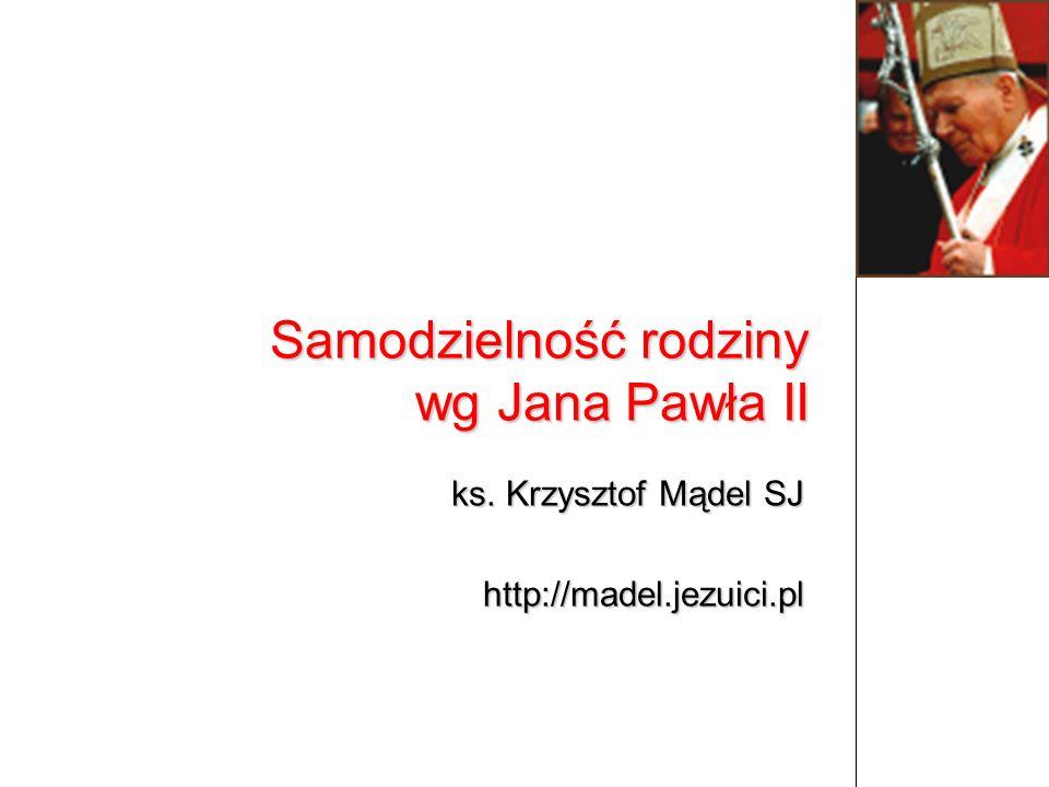Samodzielność rodziny wg Jana Pawła II