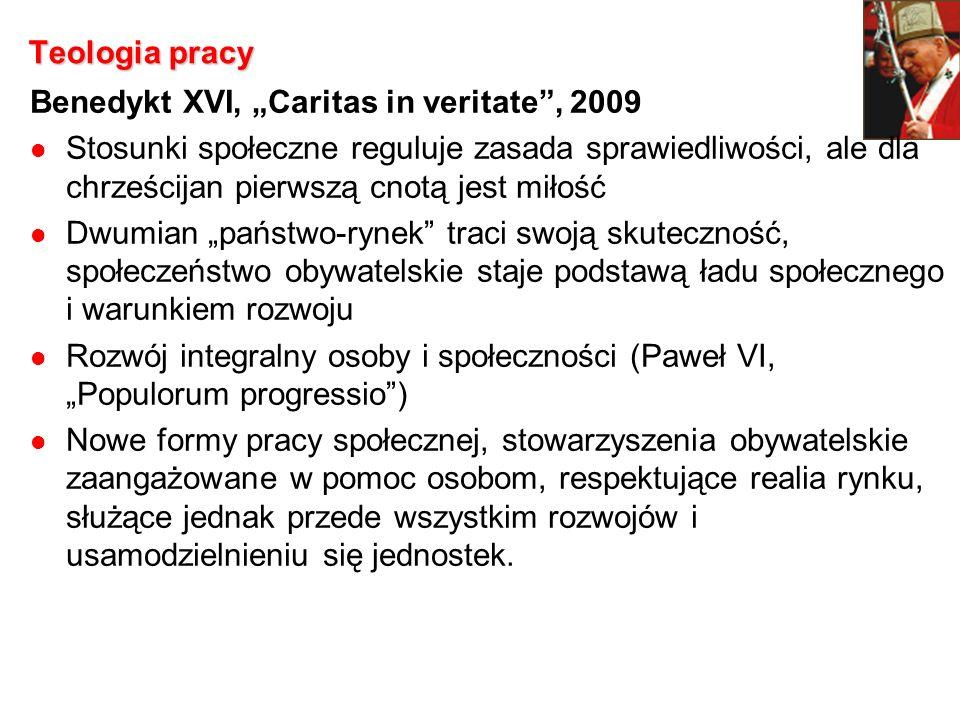 """Teologia pracy Benedykt XVI, """"Caritas in veritate , 2009."""