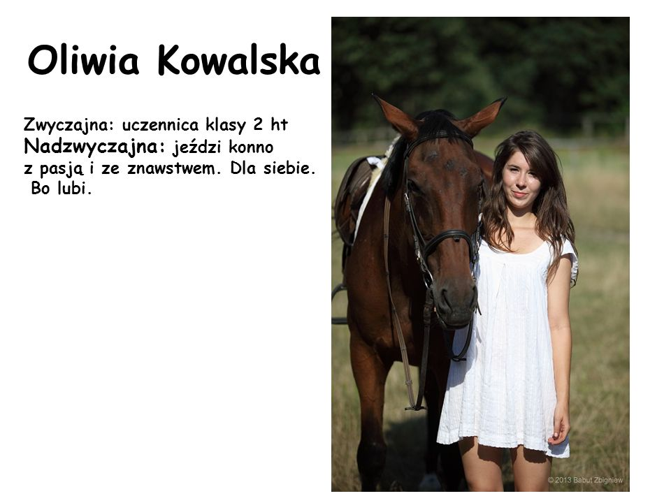 Oliwia Kowalska Nadzwyczajna: jeździ konno